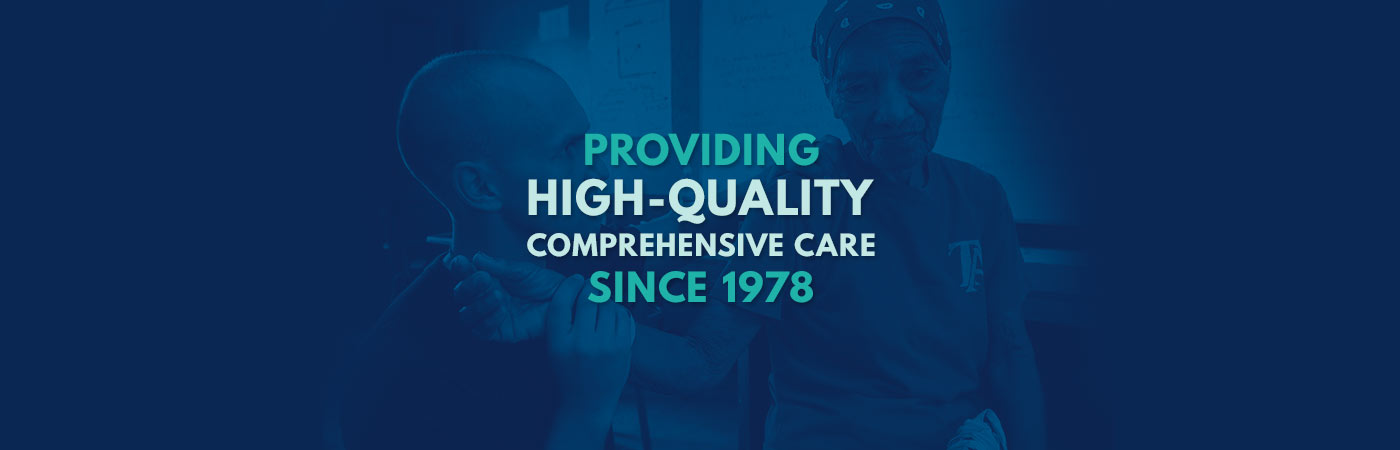 Providing High-Quality Comprehensive Care Since 1978